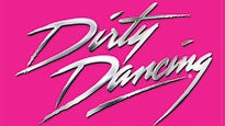 Dirty Dancing: concert and tour dates and tickets