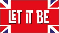 Let It Be: concert and tour dates and tickets