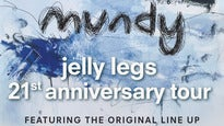 Mundy - Jelly Legs 21st Anniversary Show (Original Line Up)