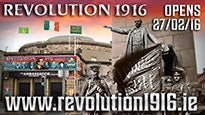 Revolution 1916 - the Exhibition - 4.15pm-6pm Sessions (2016)