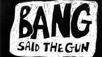 Bang Said the Gun