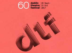 Dublin Theatre Festival Tickets