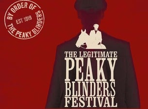 Peaky Blinders : The Legitimate Festival