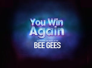 You Win Again The Story of the Bee Gees Tickets
