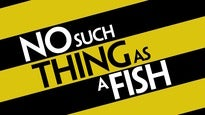 More Info AboutNo Such Thing As A Fish - The 2017 Tour