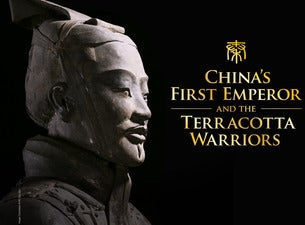 China's First Emperor and The Terracotta WarriorsTickets