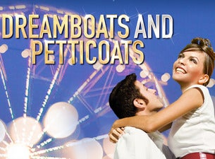 Dreamboats and Petticoats (Touring)Tickets