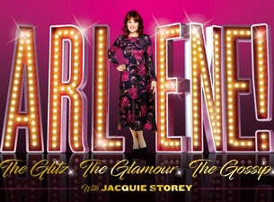 Arlene! The Glitz. The Glamour. The Gossip. Tickets