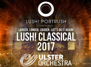 LUSH! Classical Tickets