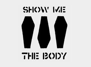 Show Me the BodyTickets
