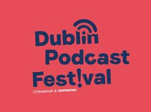 Dublin Podcast FestivalTickets