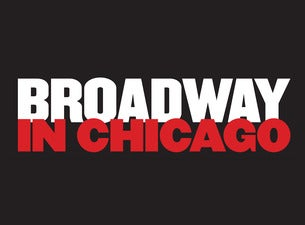 Broadway In Chicago Tickets