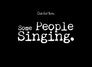 Some People SingingTickets