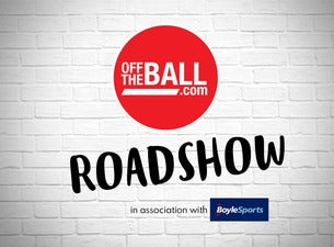 Off The Ball Roadshow Tickets