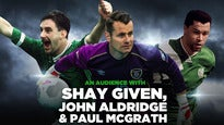An Audience with Shay Given & John Aldridge Tickets