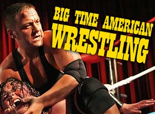 Big Time American Wrestling Tickets