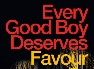 Every Good Boy Deserves FavourTickets