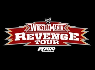 WWE Raw - Wrestlemania Revenge Tour Tickets