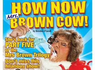 How Now Mrs Brown Cow Tickets