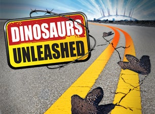 Dinosaurs Unleashed Tickets