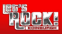 Let's Rock! Edinburgh Tickets