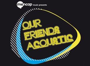Our Friends Acoustic Tickets