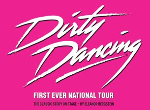 Dirty Dancing - Touring Tickets