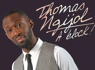 Thomas NgijolTickets
