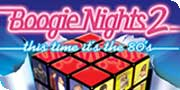 Boogie Nights 2 Tickets
