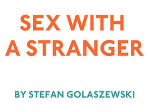 Sex with a Stranger Tickets