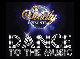 Strictly Presents... Dance To the Music 2012 Tour Tickets