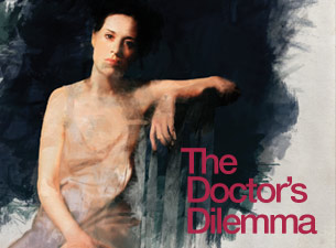The Doctors DilemmaTickets