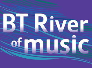 BT River of Music Tickets