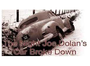The Night Joe Dolans Car Broke Down Tickets