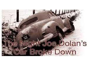 The Night Joe Dolans Car Broke DownTickets