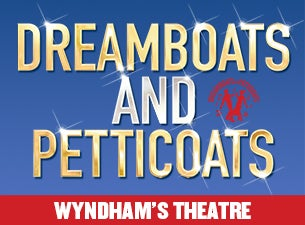 Dreamboats and Petticoats Tickets