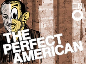The Perfect American - English National Opera Tickets