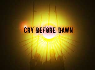 Cry Before Dawn Tickets