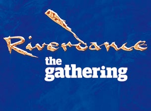 Riverdance - the Gathering Tickets