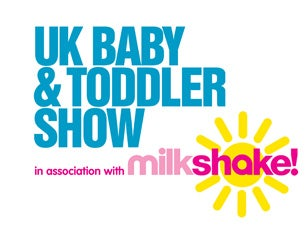UK Baby and Toddler Show in association with Milkshake! Tickets