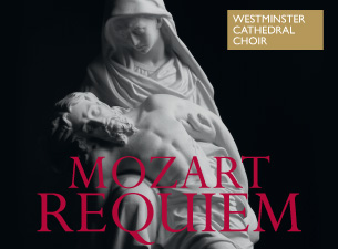 Mozart Reqiem - Westminster CathedralTickets