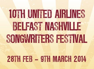 10th United Airlines Belfast Nashville Songwriters Festival Tickets