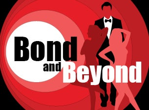 Bond & Beyond Tickets