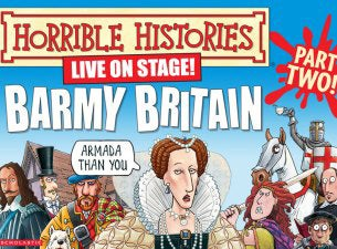 Horrible Histories - Barmy Britain Part Two Tickets