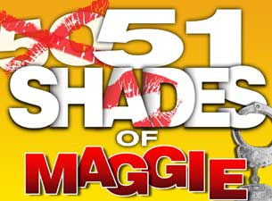 51 Shades of Maggie Tickets