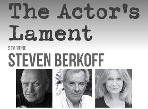Steven Berkoff - The Actors Lament Tickets