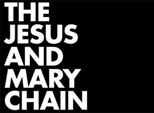 Jesus and Mary Chain Tickets