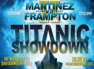 Titanic Showdown - Martinez V Frampton 2Tickets