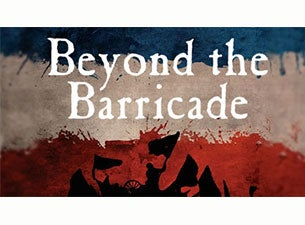 Beyond the Barricade Tickets
