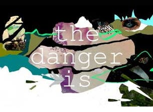 The Danger Is Tickets